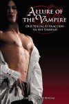 Allure of the Vampire: Our Sexual Attraction to the Undead - Corvis Nocturnum
