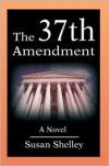 The 37th Amendment - Susan Shelley