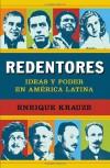 Redentores: Ideas y poder en latinoamérica - Enrique Krauze