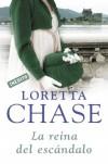 La reina del escandalo / last night's scandal (Spanish Edition) - Loretta Chase