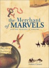 The Merchant of Marvels: And the Peddler of Dreams - Frédéric Clément, Frederic Clement