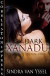 Dark Xanadu Book One - Sindra van Yssel