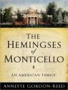 The Hemingses of Monticello: An American Family - Annette Gordon-Reed, Karen  White, Karen White
