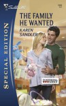 The Family He Wanted (Fostering Family, Book 2) (Silhouette Special Edition #1968) - Karen Sandler