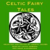 Celtic Fairy Tales: Traditional Stories from Ireland, Wales and Scotland - Joseph Jacobs,  Cathy Dobson
