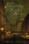 The Execution of Sherlock Holmes: And Other New Adventures of the Great Detective - Donald Thomas