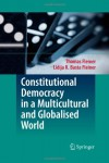 Constitutional Democracy in a Multicultural and Globalised World - Thomas Fleiner, Lidija Basta Fleiner