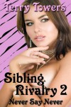 Sibling Rivalry 2: Never Say Never - Terry Towers