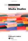 A Companion To Media Studies - Angharad N. Valdivia