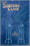 The Sorcery Club - Elliot O'Donnell,  Classic Horror Tales (Compiler),  Created by Classic Ghost Stories