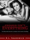 Enough Isn't Everything - K.L. Shandwick