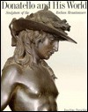 Donatello And His World: Sculpture Of The Italian Renaissance - Joachim Poeschke