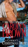 The Cowboy's Christmas Baby  - Carolyn Brown