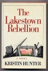 The Lakestown Rebellion - Kristin Hunter