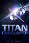 Titan Encounter - Kyle Pratt