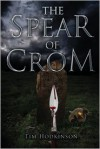 The Spear of Crom - Tim Hodkinson