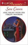 One Night With His Virgin Mistress (Harlequin Presents Series #2765) -