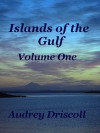 Islands of the Gulf, Volume One (Herbert West Trilogy, #2.1) - Audrey Driscoll