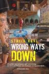Wrong Ways Down (Downside Ghosts, #1.5) - Stacia Kane