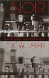 Noir - K.W. Jeter