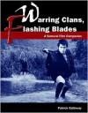 Warring Clans, Flashing Blades: A Samurai Film Companion - Patrick Galloway