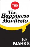 The Happiness Manifesto - Nic Marks
