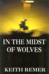 In the Midst of Wolves - K. Remer