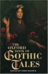 The Oxford Book of Gothic Tales - Chris Baldick