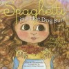Spaghetti in a Hot Dog Bun: Having the Courage to Be Who You Are - Maria Dismondy, Kimberly Shaw-Peterson