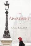 The Apartment: A Novel - Greg Baxter