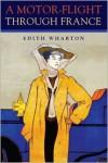 A Motor-Flight Through France - Edith Wharton