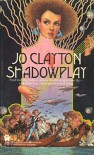 Shadowplay (Shadith's Quest #1) - Jo Clayton