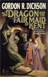The Dragon and the Fair Maid of Kent - Gordon R. Dickson