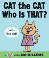 Cat the Cat, Who Is That? - Mo Willems