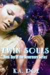 Twin Souls (Nevermore, Book 1) - K.A. Poe