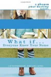 What If . . . Everyone Knew Your Name - Liz Ruckdeschel, Sara James