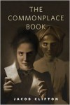 The Commonplace Book - Jacob Clifton