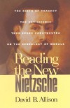 Reading the New Nietzsche - David B. Allison