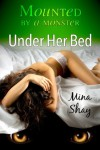Mounted by a Monster: Under Her Bed - Mina Shay