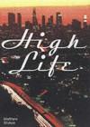 High Life (Little House on the Bowery) - Matthew Stokoe