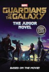 Marvel's Guardians of the Galaxy: The Junior Novel - Marvel