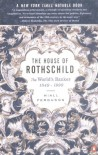 The House of Rothschild: Volume 2: The World's Banker: 1849-1999 - Niall Ferguson