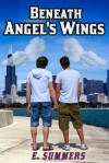 Beneath Angel's Wings - E.  Summers