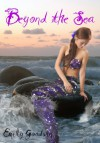 Beyond the Sea - Emily Goodwin