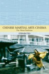 Chinese Martial Arts Cinema: The Wuxia Tradition - Stephen Teo