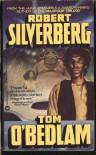 Tom O'Bedlam - Robert Silverberg