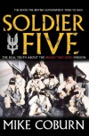 Soldier Five: The Real Truth About The Bravo Two Zero Mission - Mike Coburn