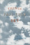 Things That Fall from the Sky: Stories (Vintage Contemporaries) - Kevin Brockmeier