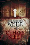 While The Others Sleep - Tom Becker