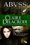 Abyss (Eyes of the Republic #4) - Claire Delacroix
